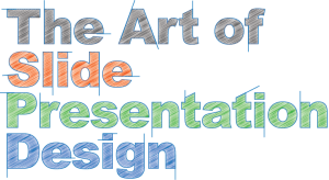 the art of slide presentation design sliding ca